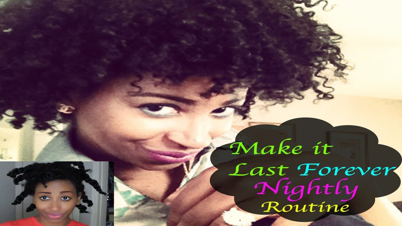 Make it Last Forever- Nightly Natural Hair Routine
