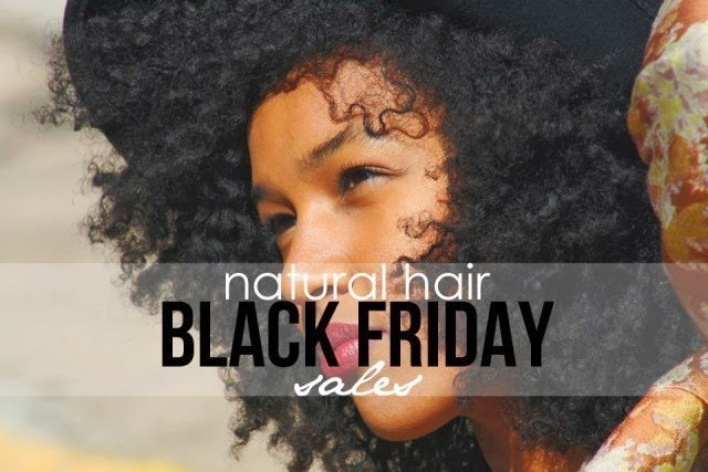 Natural Hair Black Friday Sales!