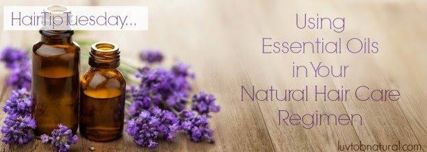Using Essential Oils in Your Natural Hair Care Regimen