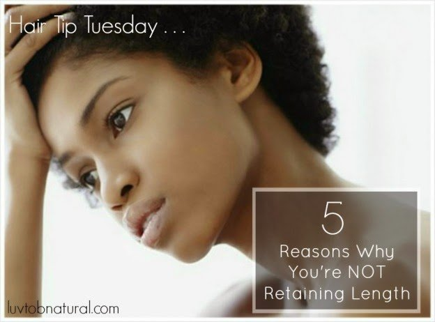 5 Reasons You're Not Retaining Length