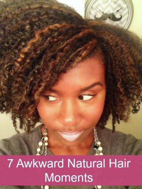 7 Awkward Natural Hair Moments