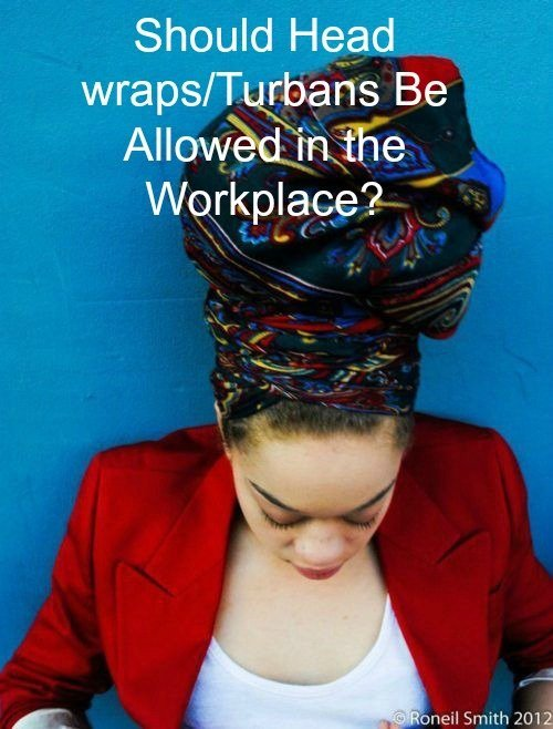 Are Headwraps Appropriate for the Workplace?