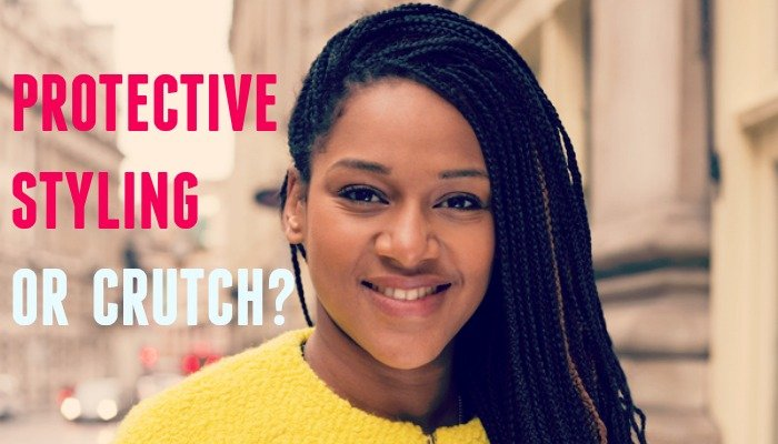 Is it a Protective Style or a Crutch?