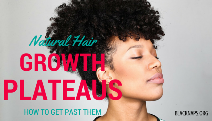 7 Ways to Get Past a Natural Hair Growth Plateau