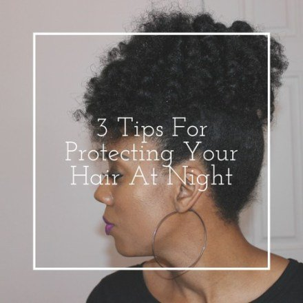 3 Tips for Protecting Your Hair at Night