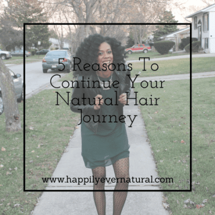 5 Reasons to Continue Your Natural Hair Journey #KeepOnKeepingOn