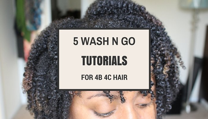 Top 5 Wash and Go Tutorials for Type 4b/4c Natural Hair
