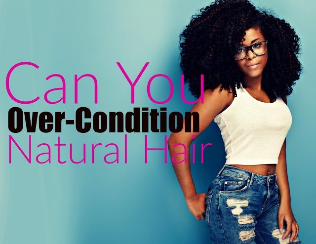Can You Over-Condition Your Natural Hair?