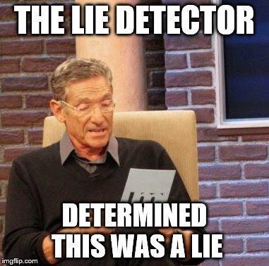 Image result for lie detector meme