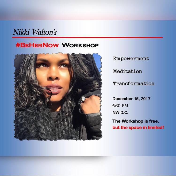 RSVP for Nikki's 'Be Her Now' Workshop! #WholeLifeTransformation #DMV