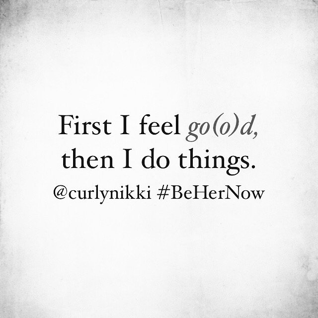 First we feel Go(o)d, then we do the things. #Inspired