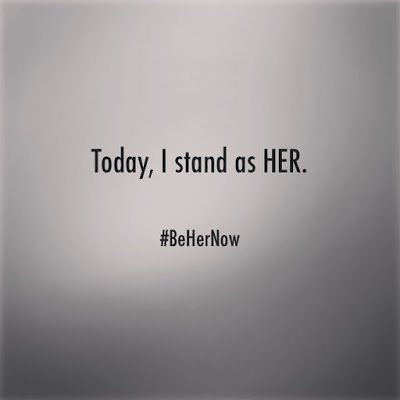 Today, I Stand as HER. #BeHerNow #Day 1