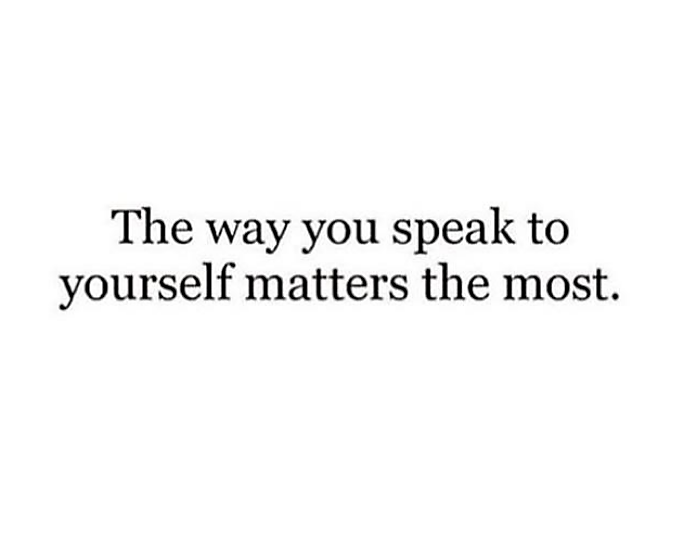 The Way You Speak to Yourself Matters the Most #BeHerNow