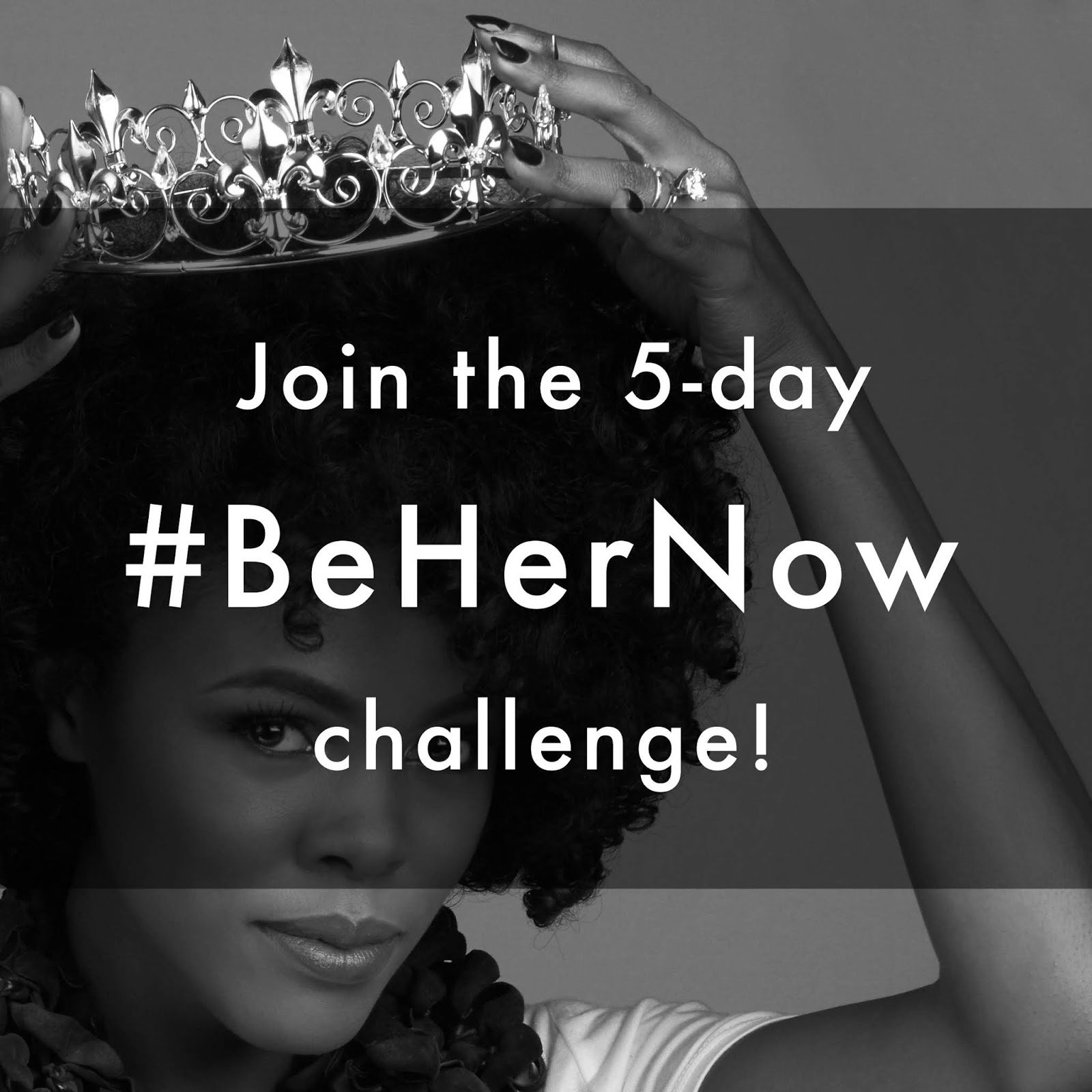 Join the 5-Day #BeHerNow Challenge! (Plus, Major Giveaway!)