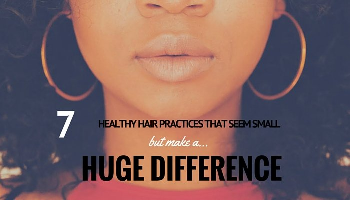 7 Healthy Hair Practices for Longer Natural Hair