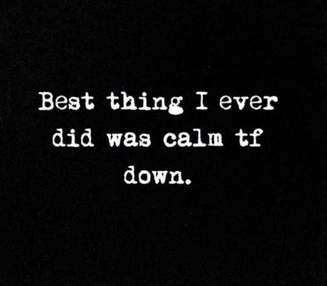 Calm TF Down.
